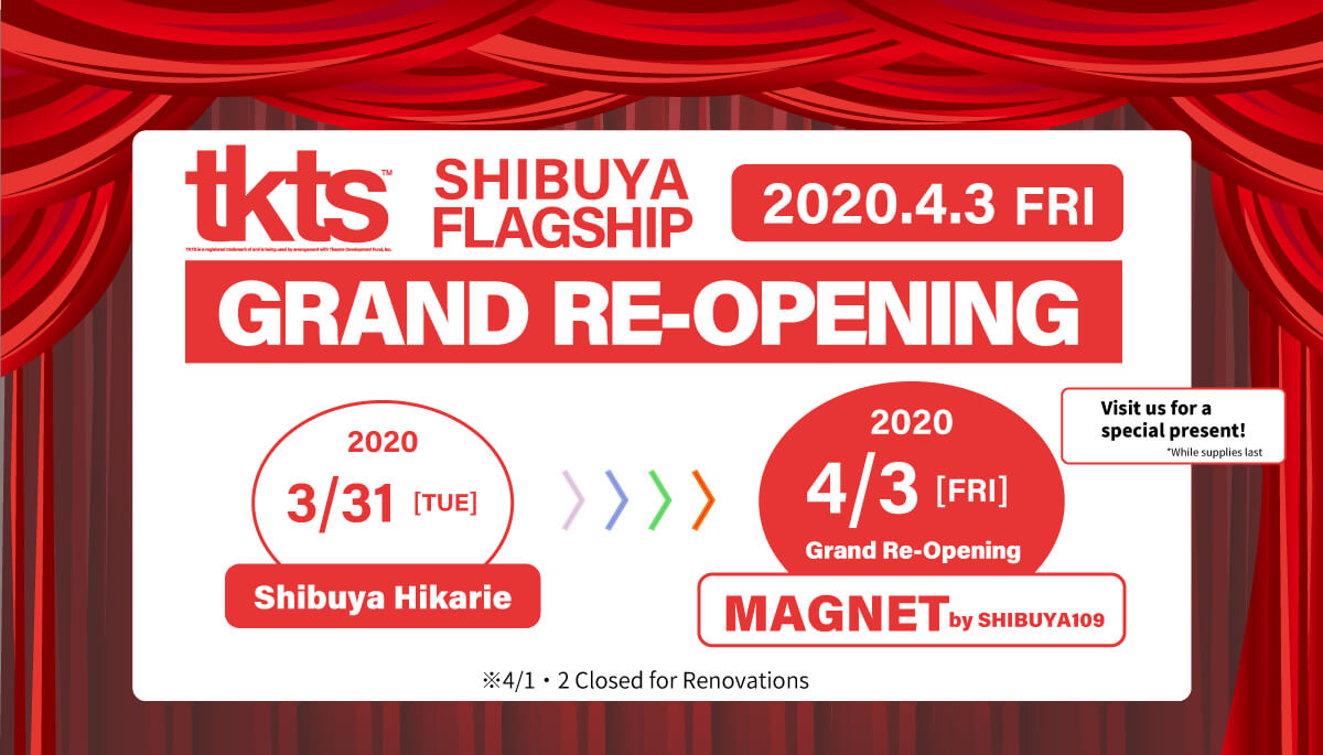 TKTS SHIBUYA FLAGSHIP Grand Re-Opening Announcement